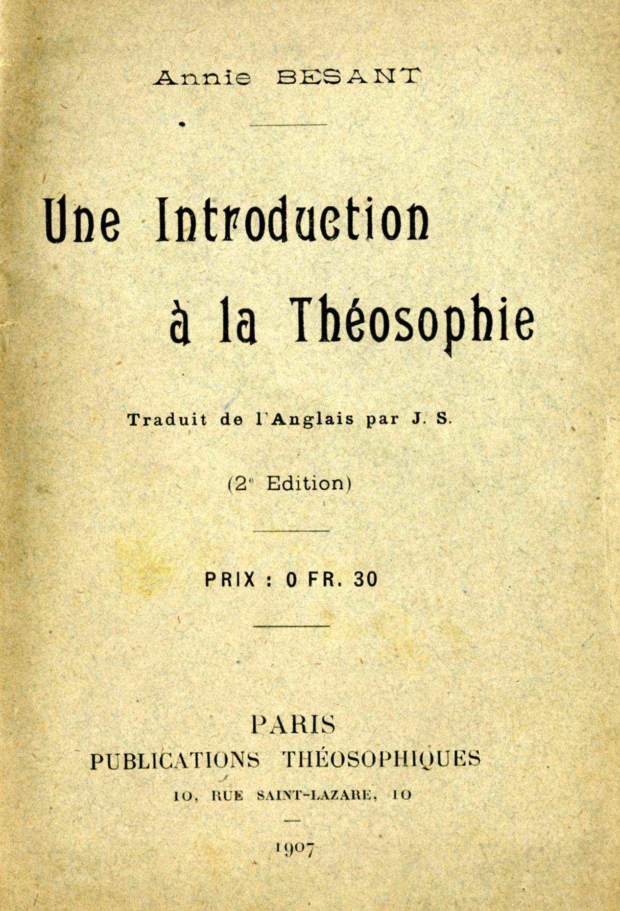 Annie Besant, Introduction           a la Théosophie, París, 1907.